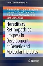 Hereditary Retinopathies: Progress in Development of Genetic and Molecular Thera