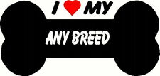 I love my Dog Breed decal for car, truck wall funny bumper sticker FREE SHIPPING