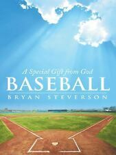 Baseball : A Special Gift from God by Bryan Steverson (2014, Paperback)