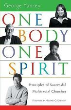 One Body, One Spirit: Principles of Successful Multiracial Churches, Yancey, Geo