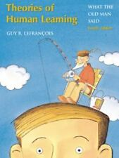 Theories of Human Learning: What the Old Man Said, Guy R. Lefrancois, Very Good