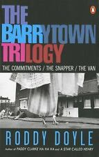 The Barrytown Trilogy : The Commitments, the Snapper, the Van by Roddy Doyle...