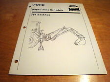 Ford 764 Backhoe Repair Time Schedule Manual (for use with 260C 345C 445C 545C)