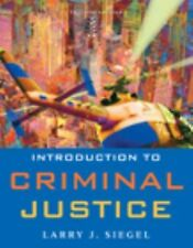 Introduction to Criminal Justice by Joseph J. Senna and Larry J. Siegel...