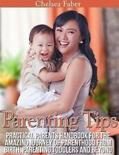 Parenting Tips by Chelsea Faber (2013, Book, Other)