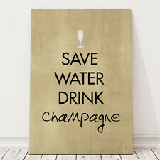 Save Water Drink Champagne quote typography canvas wall art picture 12x16""