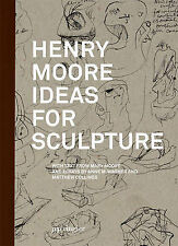 Henry Moore: Ideas for Sculpture, Wagner, Anne M., Collings, Matthew, Moore, Mar