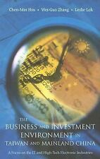 Business and Investment Environment in Taiwan and Mainland China: A Focus on the