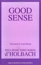 Good Sense (Great Books in Philosophy) by Thiry Baron d'Holbach, Paul H.