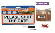 Please Shut the Gate Self Adhesive Sign 100% Brand New