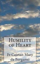 Humility of Heart by Cajetan Mary da Bergamo (2013, Paperback)