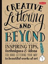 Creative Lettering and Beyond Inspiring Tips, Techniques, and I... 9781600583971