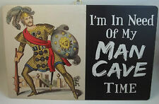 "Man Cave Metal Tin "" I'm In Need of My MAN CAVE TIME"" Sports TV Room Garage Shop"
