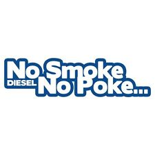 NO SMOKE NO POKE Diesel Power Car Van Bumper Sticker Turbo Drift JDM Vivid Blue