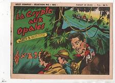 Sélections PIC ET NIC. Récit complet BRANTONNE. 1948. La crypte aux opales