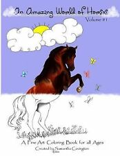 An Amazing World of Horses : A Fine Art Coloring Book for All Ages by...