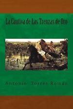La Cautiva de Las Trenzas de Oro by Antonio Román (2015, Paperback)