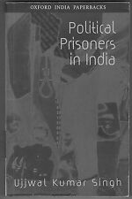 Political Prisoners in India by Ujjwal Kumar Singh (2001, UK-Paperback)