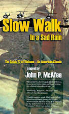 Slow Walk in a Sad Rain: The Catch-22 of Vietnam by