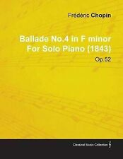 Ballade No.4 in F Minor by Fr D Ric Chopin for Solo Piano (1843) Op.52 by Chopi