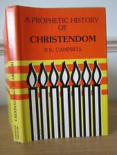 The Prophetic History of Christendom - R K Campbell