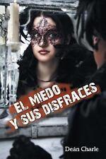 El Miedo y Sus Disfraces by Charle (2015, Paperback)