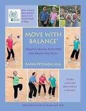 Move with Balance: Healthy Aging Activities for Brain and Body by Karen Anne...