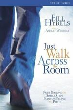 Just Walk Across the Room Participant's Guide: Four Sessions on Simple Steps Po