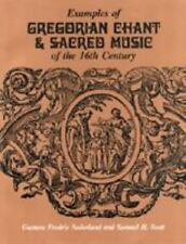 Examples of Gregorian Chant and Sacred Music of the 16th Century