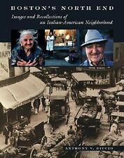 Boston's North End: Images and Recollections of an Italian-American Neighborhoo