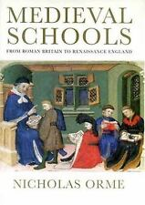 Medieval Schools : From Roman Britain to Renaissance England by Nicholas Orme...