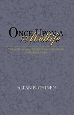 Once Upon a Midlife by Chinen, Allan B.