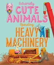 Extremely Cute Animals Operating Heavy Machinery-ExLibrary