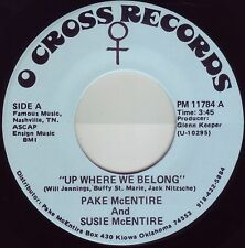 PAKE & SUSIE McENTIRE Up Where We Belong ((**NEW 45**)) from late 1970s