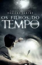 Os Filhos Do Tempo: Os Filhos Do Tempo : Volume 1 by Chaiene Santos (2013,...