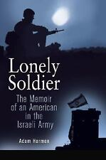 Lonely Soldier: The Memoir of an American in the Israeli Army-ExLibrary