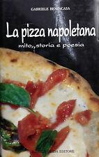 LA PIZZA NAPOLETANA: MITO,STORIA  POESIA di G.Benincasa-Alfredo Guida 1992