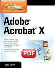 How to Do Everything Adobe Acrobat X by Doug Sahlin (2011, Paperback)