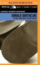 The Dead Father by Donald Barthelme (2015, MP3 CD, Unabridged)
