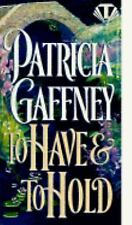 Victorian Trilogy Ser.: To Have and to Hold 2 by Patricia Gaffney (1995,...