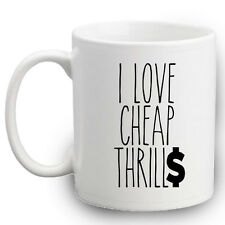 I LOVE CHEAP THRILLS MUG | SIA SEAN PAUL | FUNNY | NOVELTY GIFTS | MUSIC CHARTS