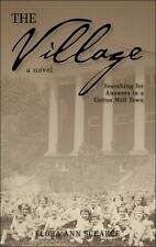 The Village : Searching for Answers in a Cotton Mill Town by Flora Ann...