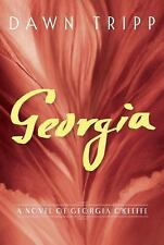 NEW - Georgia: A Novel of Georgia O'Keeffe by Tripp, Dawn