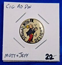 """Mutt and Jeff """"Struck With Delight"""" Cigarette Advertising Pinback Button 7/8"""""""