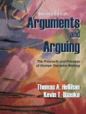 Arguments and Arguing : The Products and Process of Human Decision Making by...