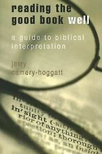 Reading the Good Book Well : A Guide to Biblical Interpretation by Jerry...