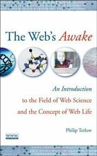 The Web's Awake : An Introduction to the Field of Web Science and the Concept...