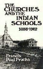 Churches and the Indian Schools, 1888-1912