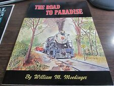 THE ROAD TO PARADISE - WILLIAM M MOEDINGER - RENIRTH OF STRASBURG RR  - 1971