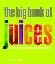 The Big Book of Juices: More Than 400 Natural Blends for Health and Vitality Eve